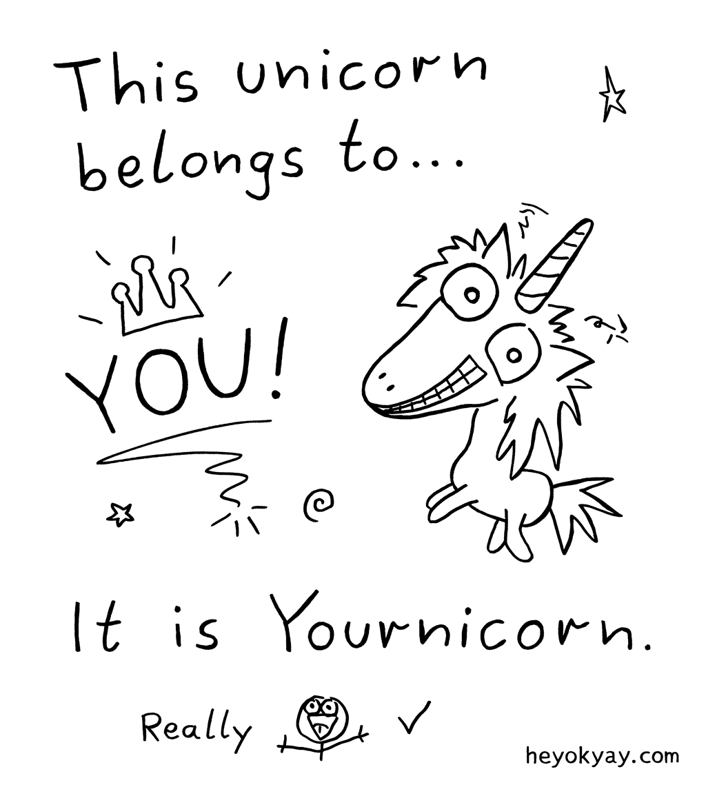 For you | Hey ok yay? | This unicorn belongs to you. It is Yournicorn. Really.