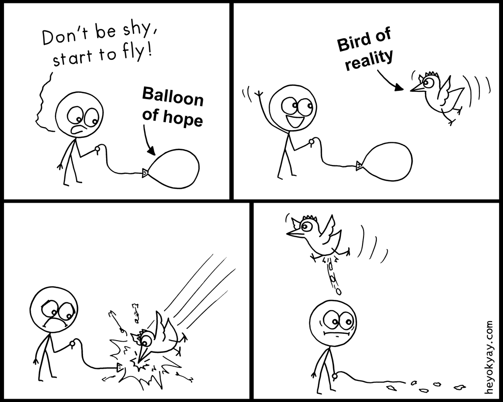 Hope | Hey ok yay? | Don't be shy, start to fly! Balloon of hope. Bird of reality.