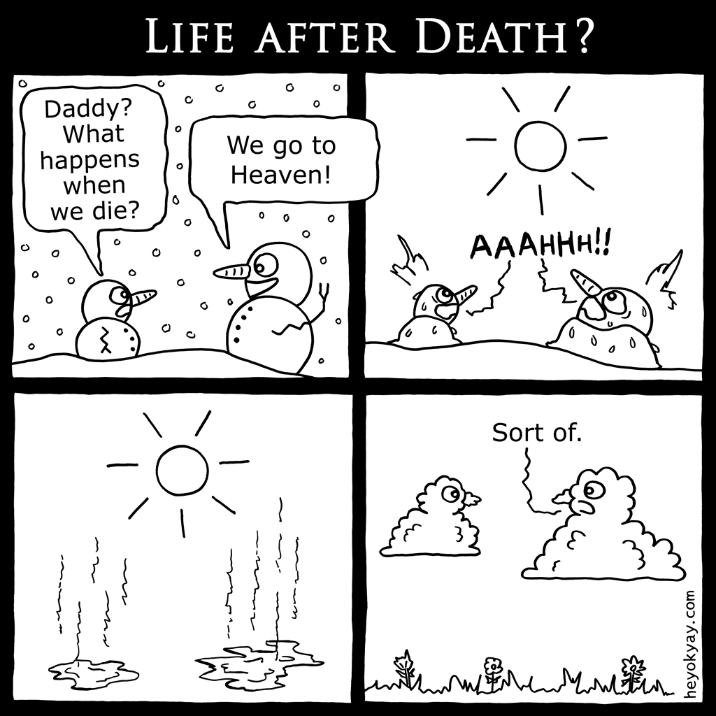 Life after Death? | Hey ok yay? | Daddy? What happens when we die? We go to Heaven! Aaahhh! Sort of. | Religion, afterlife, death, snowman, snowmen, clouds