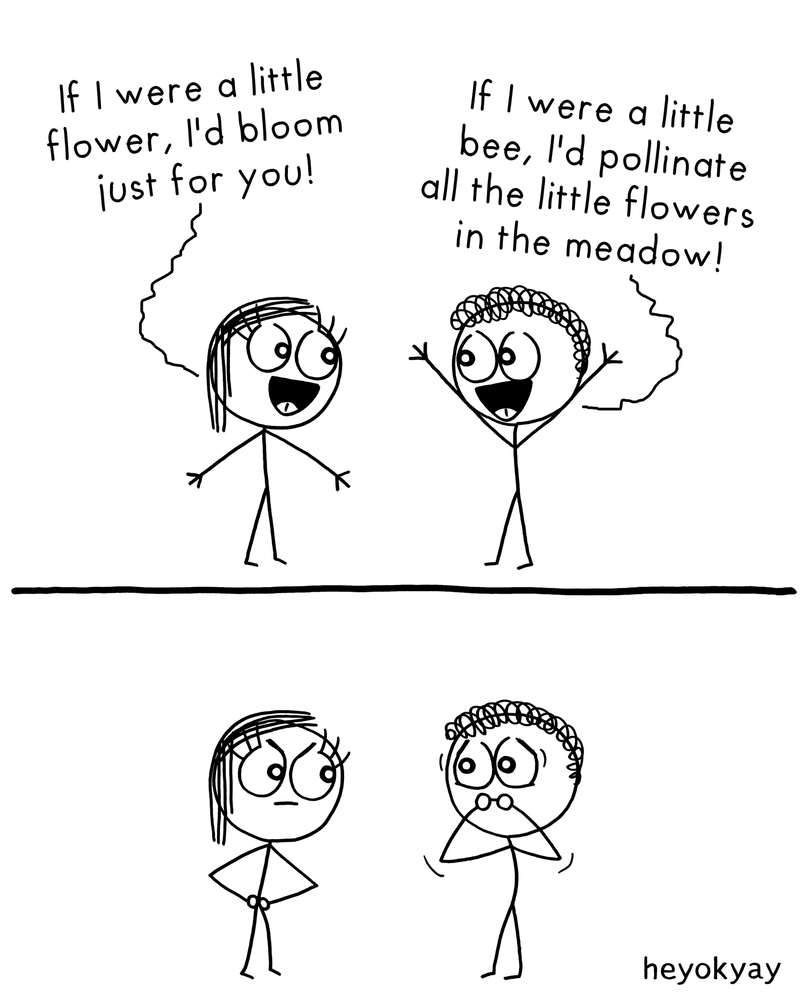 If I were a little flower, I'd bloom just for you! If I were a little bee, I'd pollinate all the little flowers in the meadow! Flower / Bee heyokyay comic