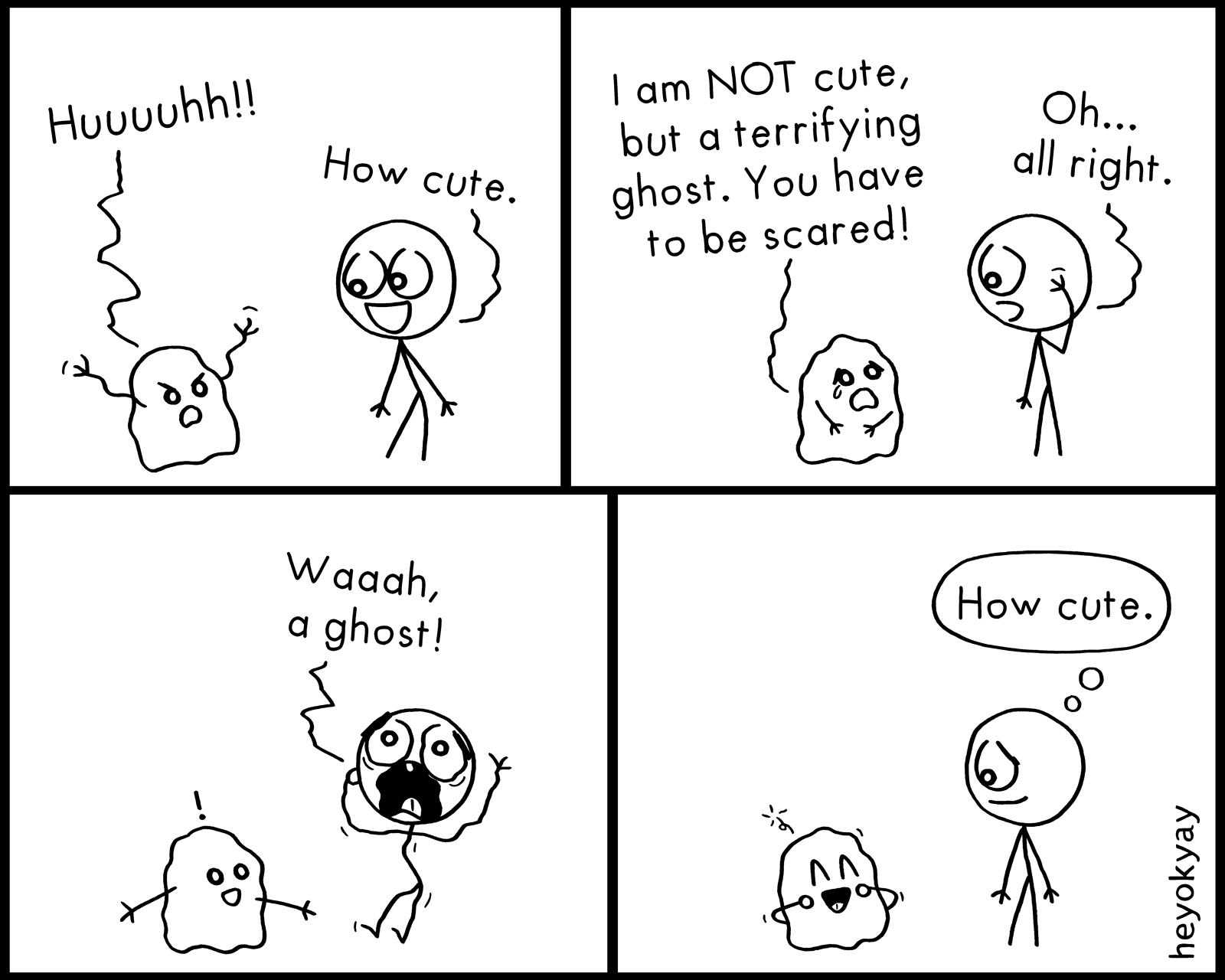 Huuuuhh! How cute. I am NOT cute, but a terrifying ghost. You have to be scared! Oh... all right. Waaah, a ghost! How cute. Scary heyokyay comic