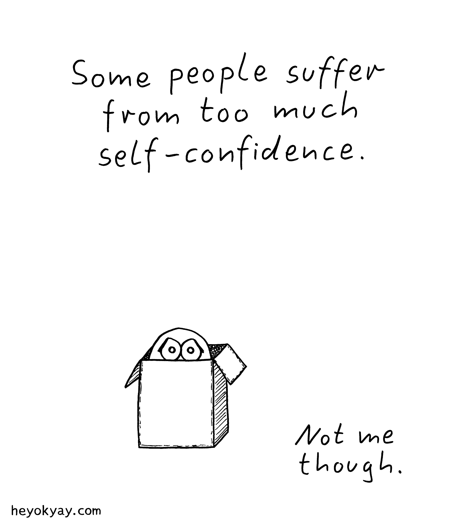 Self-confidence | Hey ok yay?