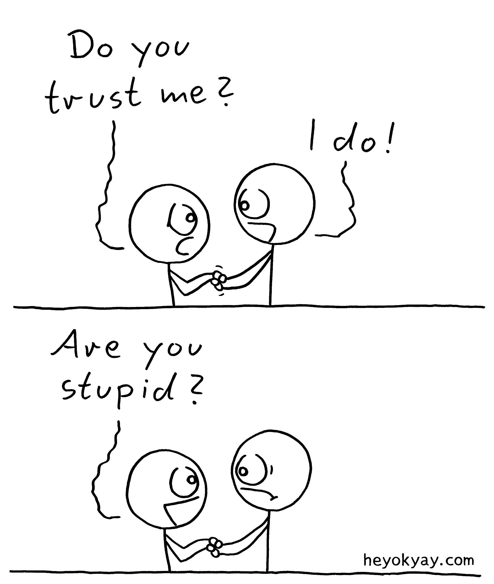 Do you trust me? I do! Are you stupid? Trust heyokyay comic, friendship, loyalty, betrayal